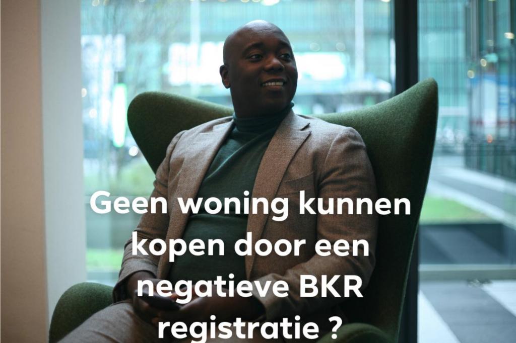 Geen woning kunnen kopen door negatieve BKR registratie